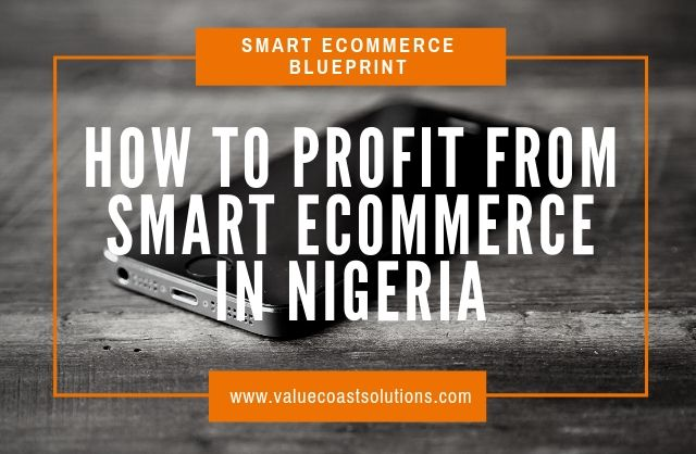 How to Profit From Smart E-Commerce Business in Nigeria